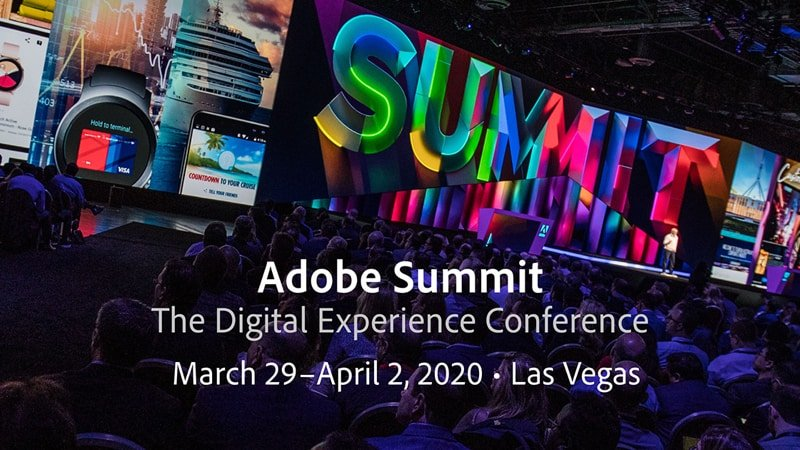 Adobe Summit 2020 Digital Marketing Conference | March 29 - April 2 | Las vegas
