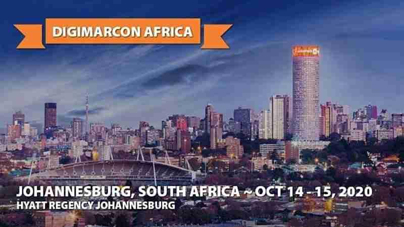 DigiMarCon Africa 2020   October 14 - 15   Johannesburg, South Africa