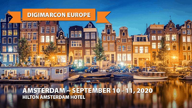 DigiMarCon Europe 2020   September 10 - 11   Amsterdam, Netherlands