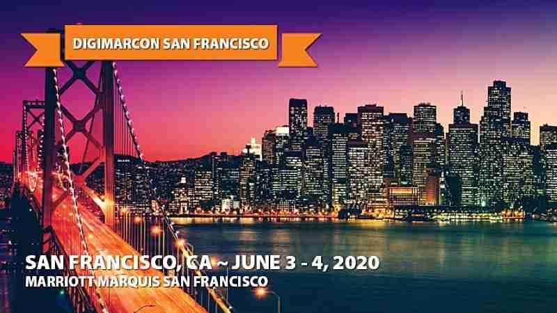 DigiMarCon Silicon Valley 2020   June 3 - 4   San Francisco, CA