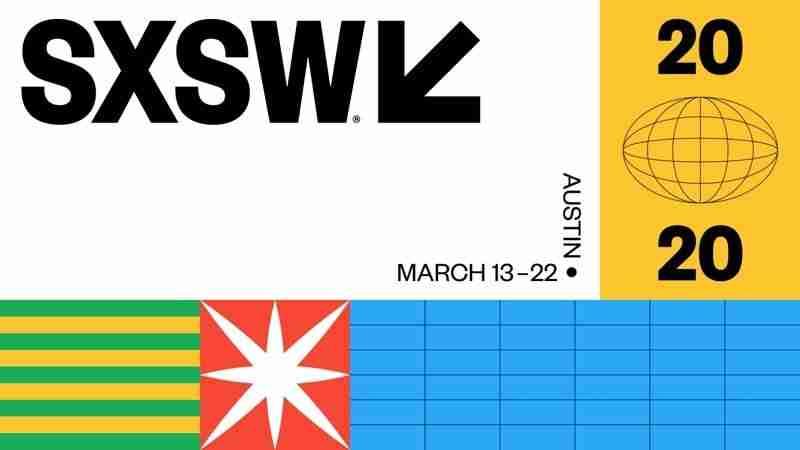 SXSW 2020   March 13 - 22   Austin, TX