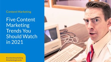 Five Content Marketing Trends in 2021